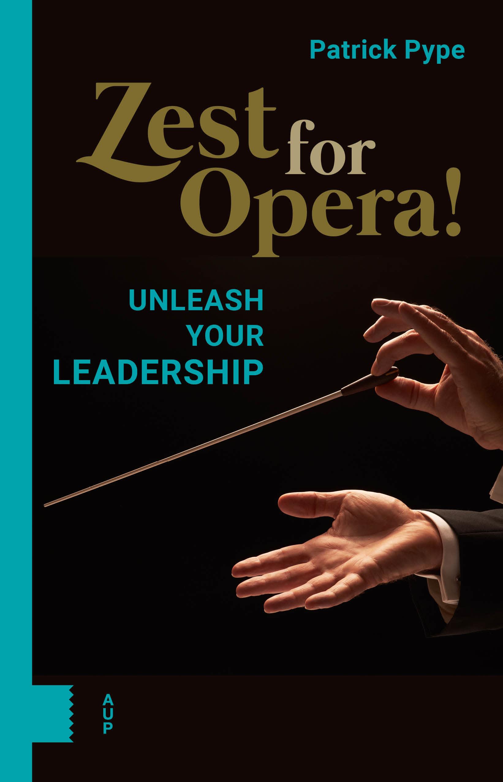 Boek Zest for Opera Unleash your leadership