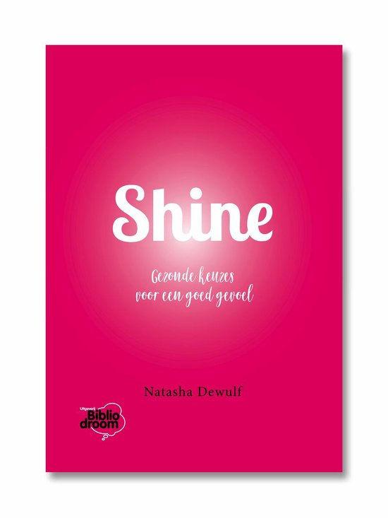 Boek shine gezonde keuzes voor een goed gevoel door Natasha Dewulf